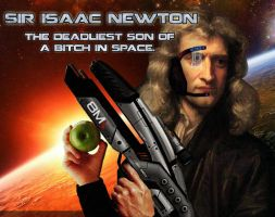 Newton, the deadliest SOB... by RascalArt