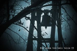 For whom the bell tolls II by attomanen