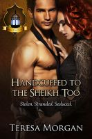 Handcuffed to the Sheikh Too by CoraGraphics