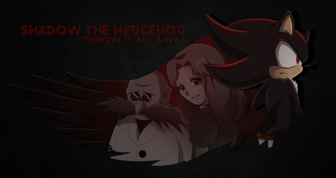 Shadow The Hedgehog - Throw It All Away by Shadoukun