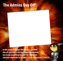 The Admins Day Off  Meme by Hidekidragon34