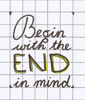 Begin with the end in mind by A-mieke