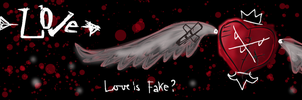 L0VE -is- Fake? by news-print-hat