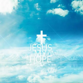 Jesus Is The Hope (Wallpaper Pack) by CherryConcepts