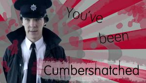 Cumbersnatched by MrsCumberbatch