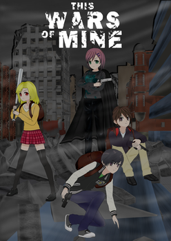 THIS WARS OF MINE by Afnan-kun