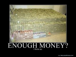 Enough Money by SMS00