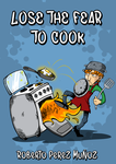 Lose the fear to cook by Miguelhan