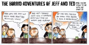 Adventures of Jeff n Ted pt46 by Seal-of-Metatron