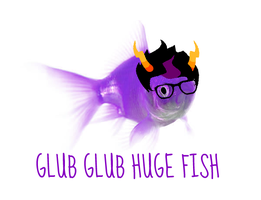 GLUB GLUB HUGE FISH by Vandermosh