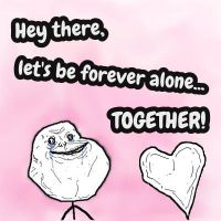 Let's be Forever Alone Together! by JayLPhotography