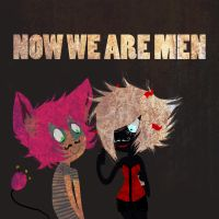 Now we are men by Papachannn