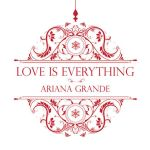 _love_is_everything___ariana_grande_by_k