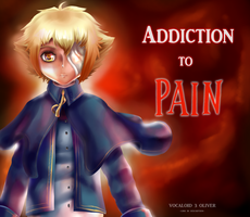 -VOCALOID- Addiction to Pain by MystykNess