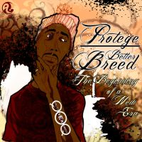 Protege: Better Breed: The Beginning of a New Era by GMrDrew