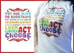 Look Listen Choose Act T-shirt by karenhonda