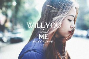 Will you remind me ? by gdbabymakesitsohot22
