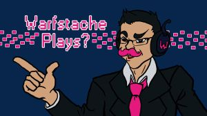 Warfstache Plays by SallyVinter