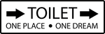 TOILET ONE PLACE ONE DREAM by TravisSmall