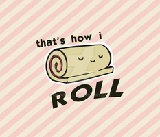How I Roll by kwaddell