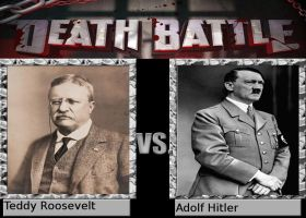 Death Battle: Teddy Roosevelt vs. Adolf Hitler by Chidi-The-Litleo