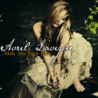 Avril Lavigne - Wish You Were Here by feel-inspired
