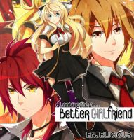 .Better Girlfriend. by enjelia