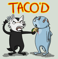 TACO'D by mirzers