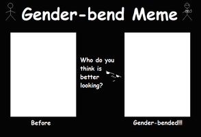 Gender-bend Meme by BambisParanoia