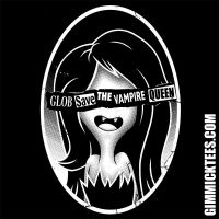 GLOB SAVE THE VAMPIRE QUEEN by GimmickTees