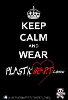 KEEP CALM and WEAR PLASTICHEART by Kawaiiidream