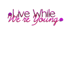 Texto PNG Live While we re young. by AgusSensualEditions
