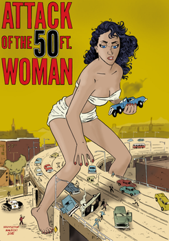 Attack of the 50ft woman by KrzysztofMalecki