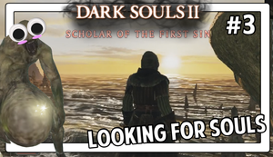 Dark Souls 2 #3 Looking For Souls by Vendus