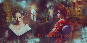 Killing Loneliness x by noirchrome