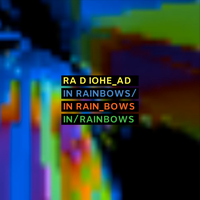 Radiohead - In Rainbows by tailaer