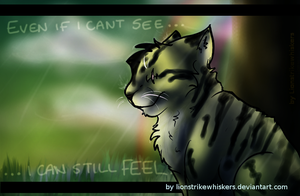 I can't see, but I can feel... by Lionstrikewhiskers