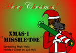 XMAS-1 Missile Toe (Merry Christmas!) by trainguy101