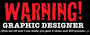 Warning: Graphic Designer by MGD-Design