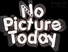 No picture today by Boguz