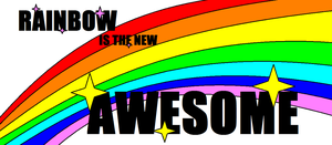 Rainbow Is The New Awesome by BudCharles