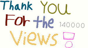 Thank You for the 140000 Views by EarWaxKid