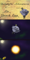 The Delightful Adventures of Sir Death Egg by Melody-Chaos