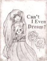 Can't I even D R E A M? by Makenshichrona13