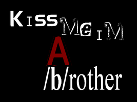 Kiss Me Im A brother by Thiamor