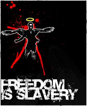 Freedom Is Slavery by enigma06