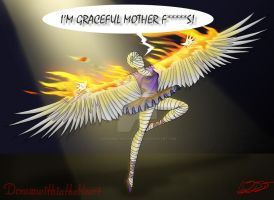I'm Graceful Mother F*****s by DreamWithinTheHeart