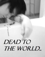 dead to the world by xjennxox