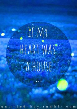 If My Heart Was A House by efrainmarinho12