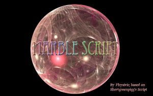 Marble Script by physivic